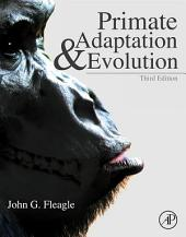 Primate Adaptation and Evolution: 3rd Edn, Edition 3