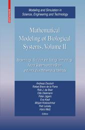 Mathematical Modeling of Biological Systems, Volume II: Epidemiology, Evolution and Ecology, Immunology, Neural Systems and the Brain, and Innovative Mathematical Methods