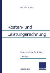Kosten- und Leistungsrechnung: Praxisorientierte Darstellung