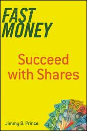 Fast Money: Succeed with Shares