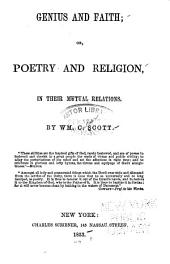 Genius and Faith: Or, Poetry and Religion, in Their Mutual Relations
