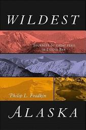 Wildest Alaska: Journeys of Great Peril in Lituya Bay