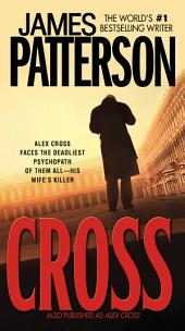 Cross (Also Published as Alex Cross)