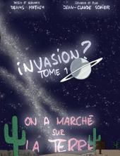 Invasion? On a marché sur la Terre
