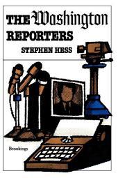 The Washington Reporters: Newswork