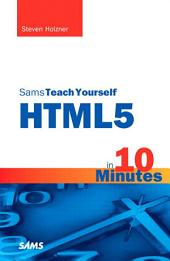 Sams Teach Yourself HTML5 in 10 Minutes: Edition 5