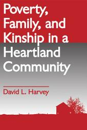 Poverty, Family, and Kinship in a Heartland Community