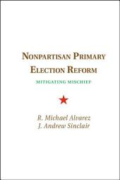 Nonpartisan Primary Election Reform: Mitigating Mischief
