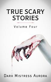 True Scary Stories: Volume Four: The Cursed Object