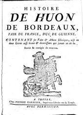 Histoire de Huon de Bordeaux: pair de France, duc de Guienne, contenant ses faits & actions héroïques, Volume2