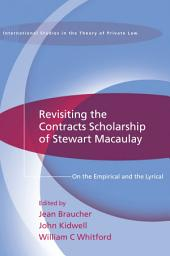 Revisiting the Contracts Scholarship of Stewart Macaulay: On the Empirical and the Lyrical
