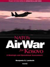 NATO's Air War for Kosovo: A Strategic and Operational Assessment