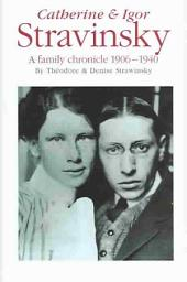 Stravinsky: A Family Chronicle 1906-1940