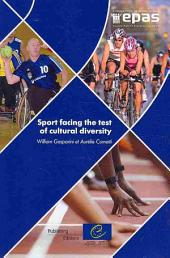 Sport Facing the Test of Cultural Diversity: Integration and Intercultural Dialogue in Europe, Analysis and Practical Examples