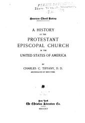 A History of the Protestant Episcopal Church in the United States of America
