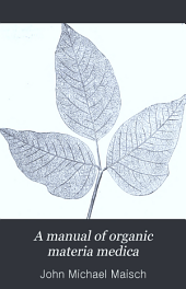 A Manual of organic materia medica