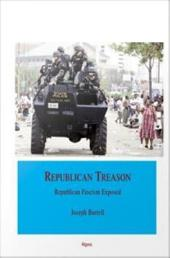 The Republican Treason: Republican Fascism Exposed