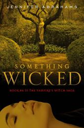 Something Wicked (Book #4 in the Vampire's Witch Saga)