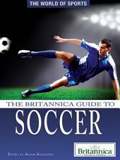 The Britannica Guide to Soccer