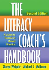 Literacy Coach's Handbook, Second Edition: A Guide to Research-Based Practice, Edition 2