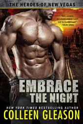 Embrace the Night: The Heroes of New Vegas #2: Paranormal Dystopian Post-Apocalyptic Romance Adventure Series