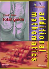 GCE O-level Additional Mathematics Total Guide (Yellowreef)