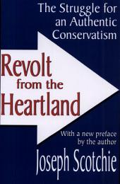 Revolt from the Heartland: The Struggle for an Authentic Conservatism