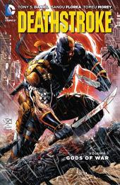 Deathstroke Vol. 1: Gods of Wars