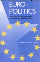 Euro-politics: Institutions and Policymaking in the New European Community