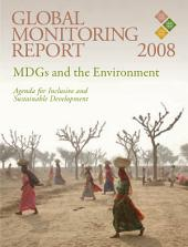 Global Monitoring Report, 2008: MDGs and the Environment: Agenda for Inclusive and Sustainable Development