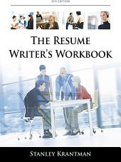Resume Writer's Workbook: Marketing yourself Throughout the Job Search Process: Edition 4