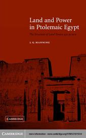 Land and Power in Ptolemaic Egypt: The Structure of Land Tenure