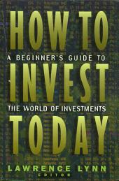 How To Invest Today: A Beginner's Guide To The World Of Investments