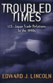 Troubled Times: U.S.-Japan Trade Relations in the 1990s
