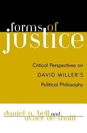 Forms of Justice: Critical Perspectives on David Miller's Political Philosophy