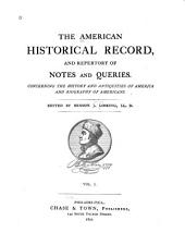 The American Historical Record, and Repertory of Notes and Queries: Concerning the History and Antiquities of America and Biography of Americans, Volume 1