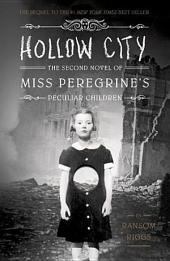 Hollow Cıty: The Second Novel of Mıss Peregrıne's Chıldren (Mıss Peregrıne's Home for Peculıar Chıldren) by Ransom Rıggs (2014) Hardcover