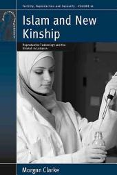 Islam and New Kinship: Reproductive Technology and the Shariah in Lebanon