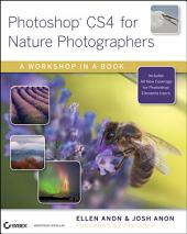 Photoshop CS4 for Nature Photographers: A Workshop in a Book