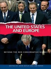 The United States and Europe: Beyond the Neo-Conservative Divide?