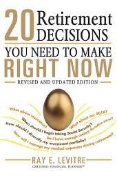 20 Retirement Decisions You Need to Make Right Now: Edition 2
