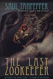 "The Last Zookeeper (a short story): Includes the bonus story ""A Flaw in the Divine"""