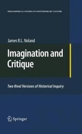 Imagination and Critique: Two Rival Versions of Historical Inquiry