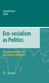 Eco-socialism as Politics: Rebuilding the Basis of Our Modern Civilisation