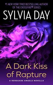 A Dark Kiss of Rapture: A Renegade Angels Novella