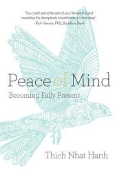 Peace of Mind: Becoming Fully Present