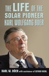 The Life of a Solar Pioneer, Karl Wolfgang Böer: Opportunities, Challenges, Obligations