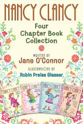 Nancy Clancy: Four Chapter Book Collection: Nancy Clancy, Super Sleuth; Nancy Clancy, Secret Admirer; Nancy Clancy Sees the Future; Nancy Clancy, Secret of the Silver Key