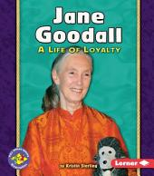 Jane Goodall: A Life of Loyalty