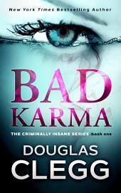 Bad Karma: Book One of The Criminally Insane Series